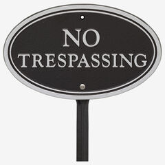 No Trespassing Oval Wall/Lawn Statement Plaque,