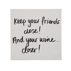 """Keep Your Wine Closer"" Wall Art,"