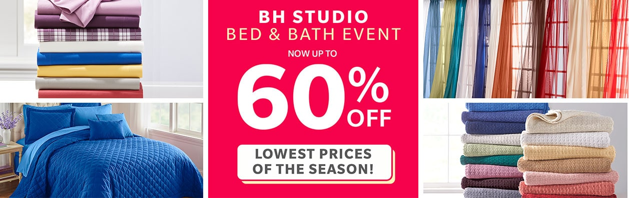 SHOP BH Studio Bed & Bath Event now up to 60% Off
