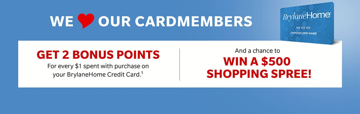 BrylaneHome Cardmembers get Bonus points and a Chance at a $500 Shopping Spree